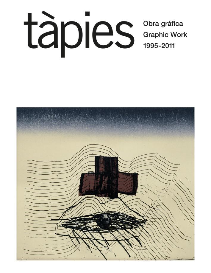 Tàpies. Obra gráfica 1995-2011