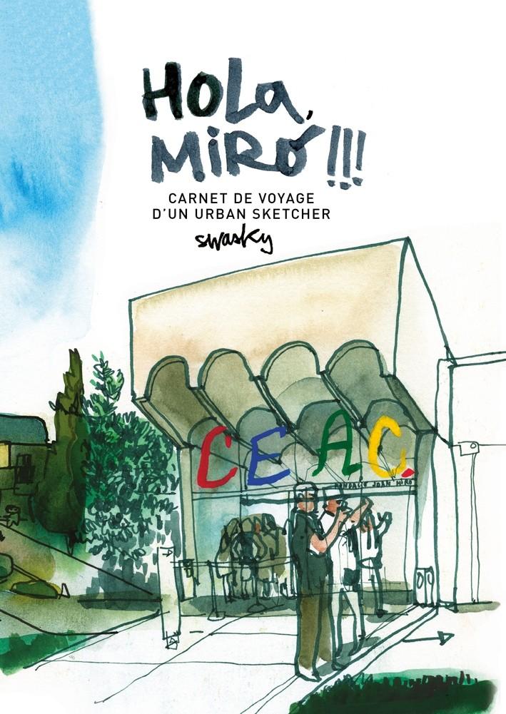 Hola, Miró!!! Carnet de voyage d'un urban sketcher