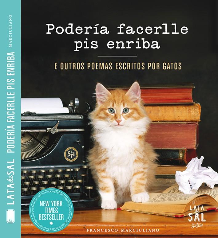 Podería facerlle pis enriba e outros poemas escritos por gatos