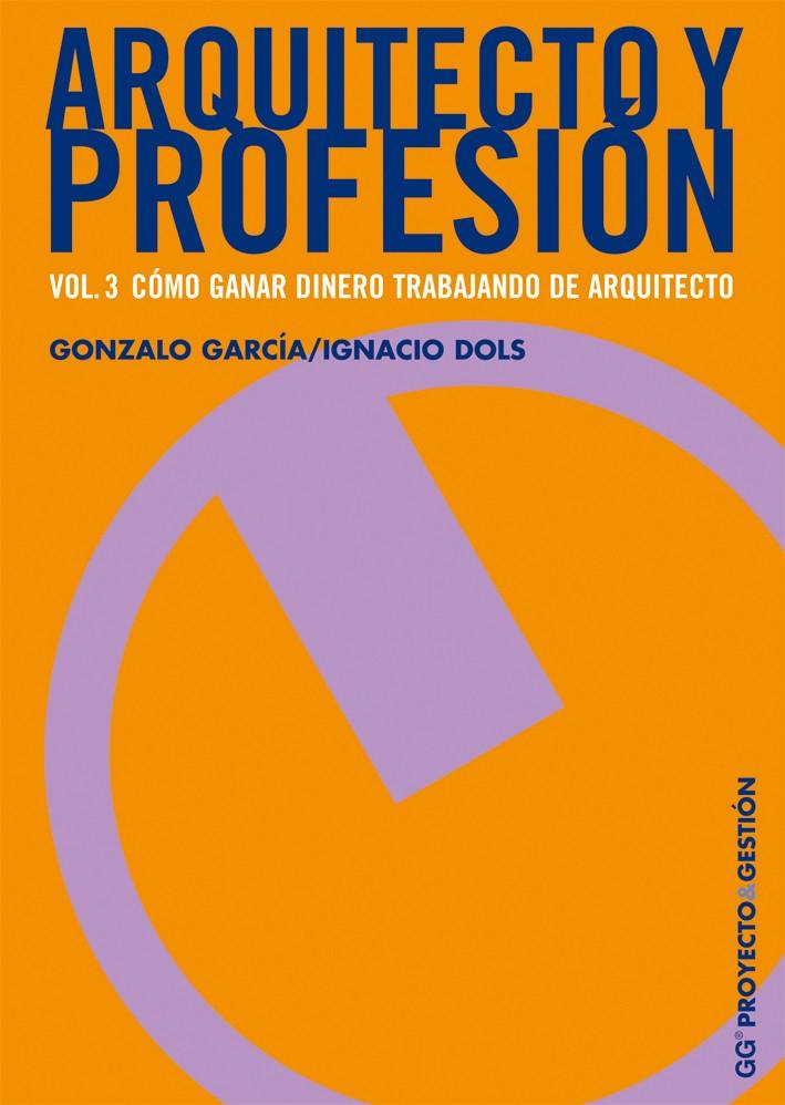 Arquitecto y profesión. Vol. 3